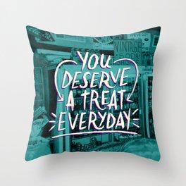 A Treat Everday Throw Pillow