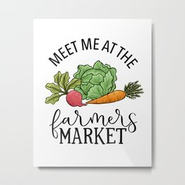 Meet Me At The Farmers Market Metal Print