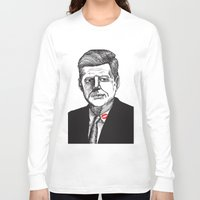 jfk Long Sleeve T-shirts featuring JFK by Parker Nugent Illustration