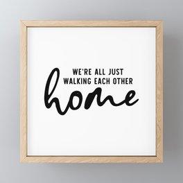 Walking Each Other Home - Typography Print - Handwritten Art Framed Mini Art Print