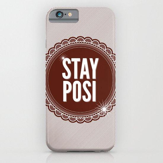 Stay Posi iPhone & iPod Case