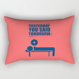 Lab No.4 - Yesterday You Said Tomorrow Inspirational Quotes poster Rectangular Pillow