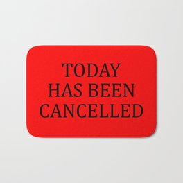 Today has been cancelled quote Bath Mat