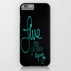 If Today Was Your Last Day - Black iPhone 6s Slim Case