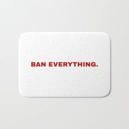 ban everything. Bath Mat