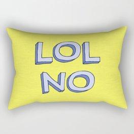 LOL NO Rectangular Pillow