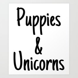 Puppies & Unicorns Art Print