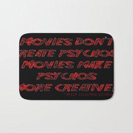 Movies Don't Create Psychos Bath Mat