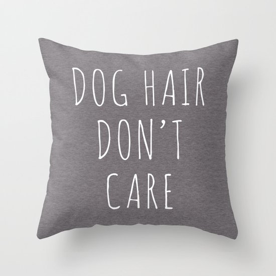 Throw Pillows With Dog Sayings : Dog Hair Funny Quote Throw Pillow by EnvyArt Society6