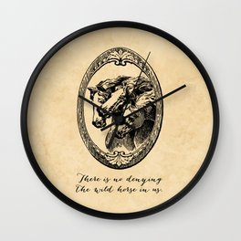 Virginia Woolf - There is no denying the wild horse in us. Wall Clock