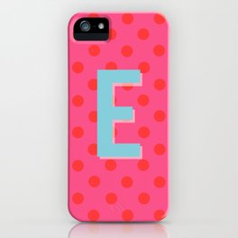 E is for Excellent iPhone Case