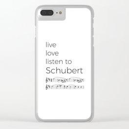Live, love, listen to Schubert Clear iPhone Case