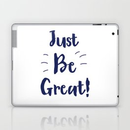 Just Be Great! Ink Laptop & iPad Skin