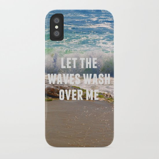 Let The Waves Wash Over Me iPhone Case