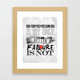 Succes is my only option Framed Art Print