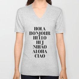 HOLA BONJOUR HELLO HEJ NIHAO ALOHA CIAO text design Unisex V-Neck