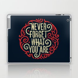 Never forget what you are Laptop & iPad Skin