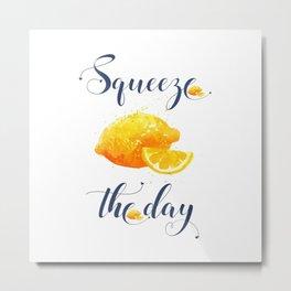 Squeeze the Day Lemon Fruit Vegetable Metal Print