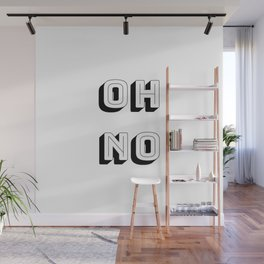 Short Quote - Oh No Wall Mural