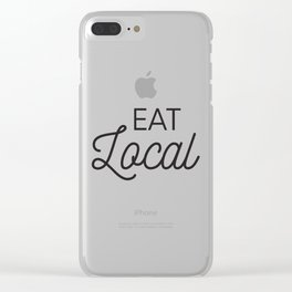 Eat Local Support Local Restaurants Diners Dives with this Foodie Typography T-shirt Apparel Clear iPhone Case