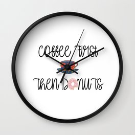 Coffee First Then Donuts Wall Clock