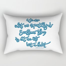 We are we are. Quote Aristotle Lettering Motivational Rectangular Pillow