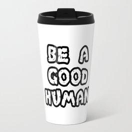 good human Travel Mug