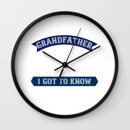 My grandfather was a wonderful role model Wall Clock