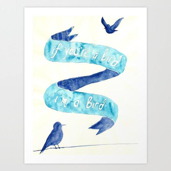 if you're a bird Art Print
