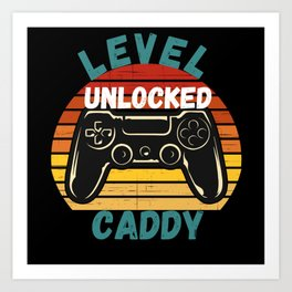 Level Unlocked Caddy Art Print