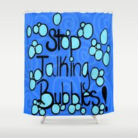 murakami Shower Curtains featuring Stop talking bubbles by Marcy Murakami