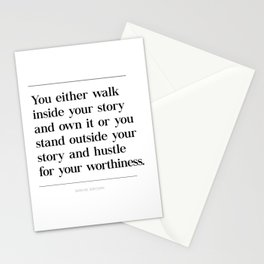 Walk Inside Story & Own It Brene Brown Quote, Daring Greatly, Hustle Worthiness Stationery Cards
