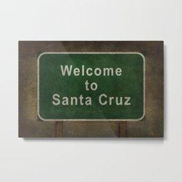 Welcome to Santa Cruz, roadside sign illustration Metal Print
