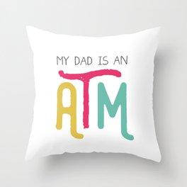 Daddy ATM Hilarious Throw Pillow