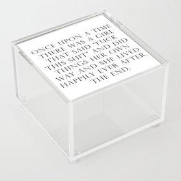 Once upon a time she said fuck this Acrylic Box