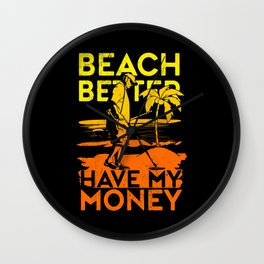Metal Detecting Beach Better Have My Money Wall Clock