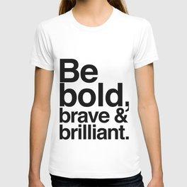 Be Bold, Brave & Brilliant T-shirt