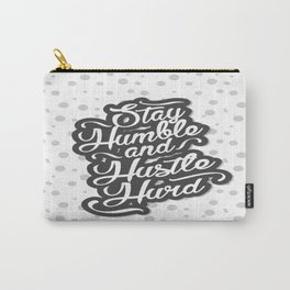 Stay Humble and Hustle Hard Life Inspirational Typography Quote Carry-All Pouch