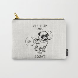 Shut Up and Squat Carry-All Pouch
