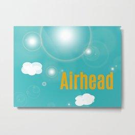 Airhead Metal Print