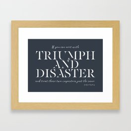 Triumph And Disaster Framed Art Print