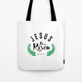 Matthew 28:6 he has risen.Christian Bible verse Tote Bag