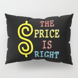 the price is right shadow Pillow Sham