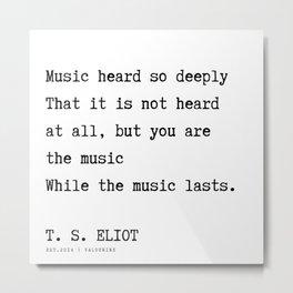 58 | T. S. Eliot Quotes |201122  Poem Poet Poetry Literature Writing Writer Literary Inspirational M Metal Print