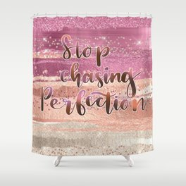 HandLettering - Stop Chasing Perfection Shower Curtain