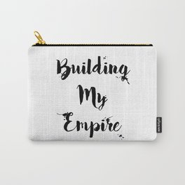 Black And White Building My Empire Quote Carry-All Pouch