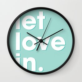 Let love in. Wall Clock