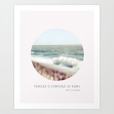 BEACH - Forever is composed of nows Art Print