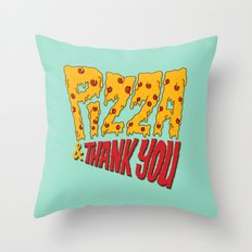 Pizza and Thank You Throw Pillow
