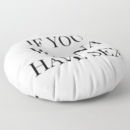 Smile if you wanna have sex - Funny sex saying Floor Pillow